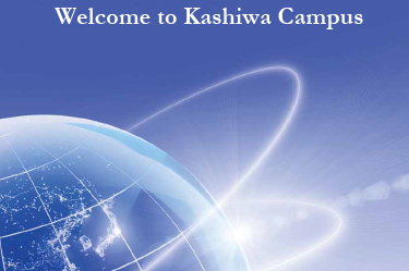 Welcome to Kashiwa Campus